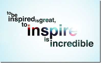 quote-to-be-inspired-is-great-to-inspire-is-incredible