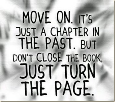 Move on it's just a chapter in the past