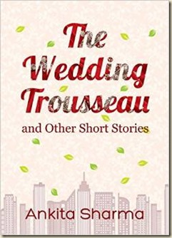 The Wedding Trousseau...