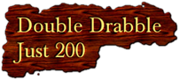 Double Drabble