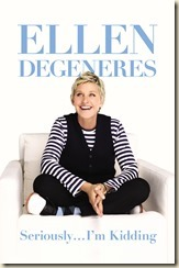 Ellen DeGeneres Seriously...I'm Kidding