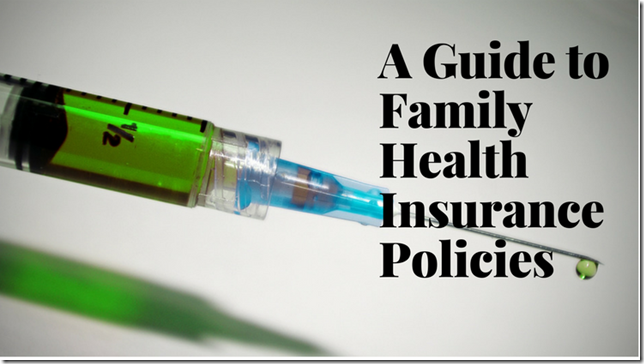 A Guide to Family Health Insurance Policies
