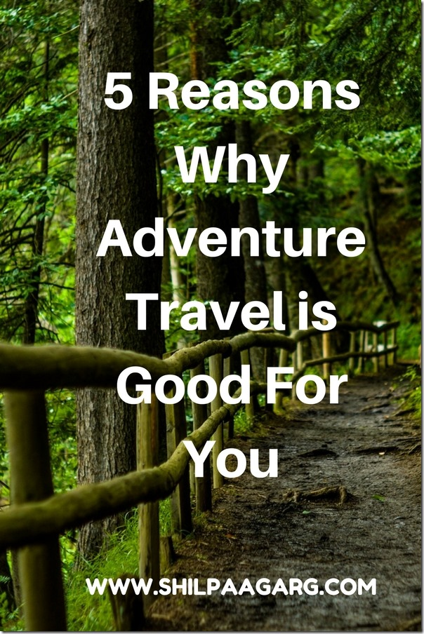 5 Reasons Why Adventure Travel is Good For You