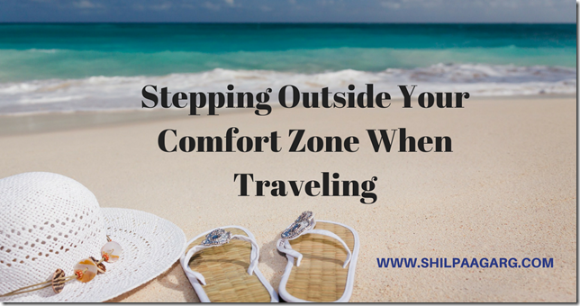 Stepping Outside Your Comfort Zone When Traveling