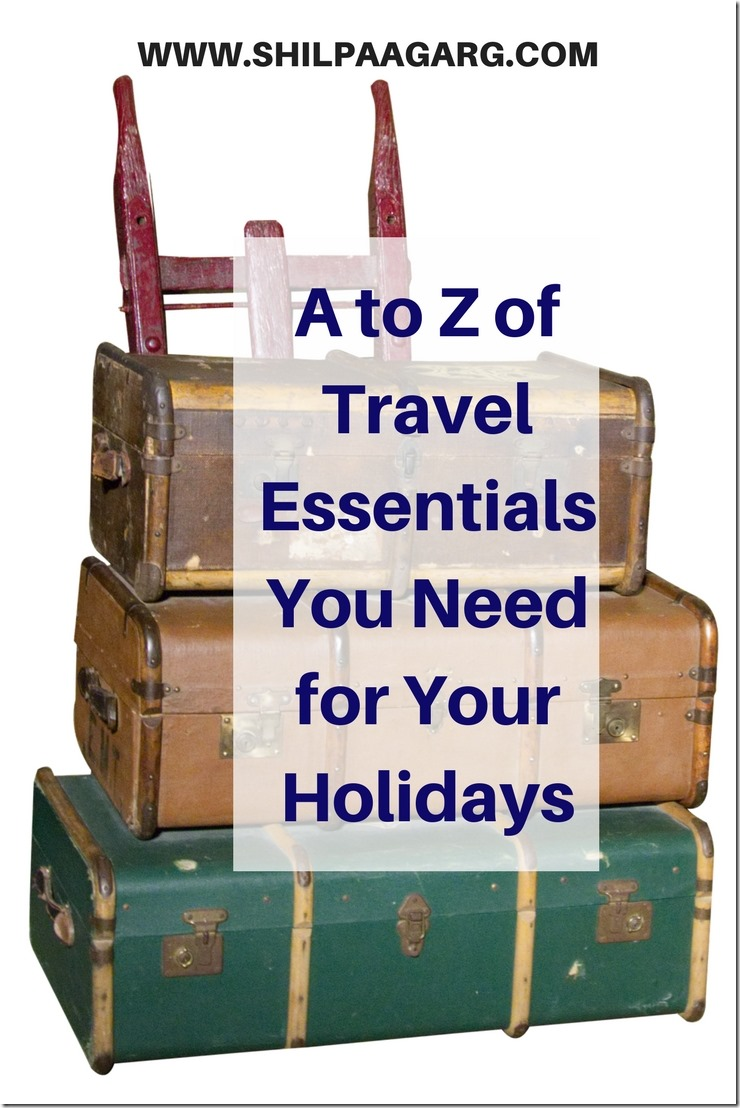 A to Z of Travel Essentials You Need for Your Holidays