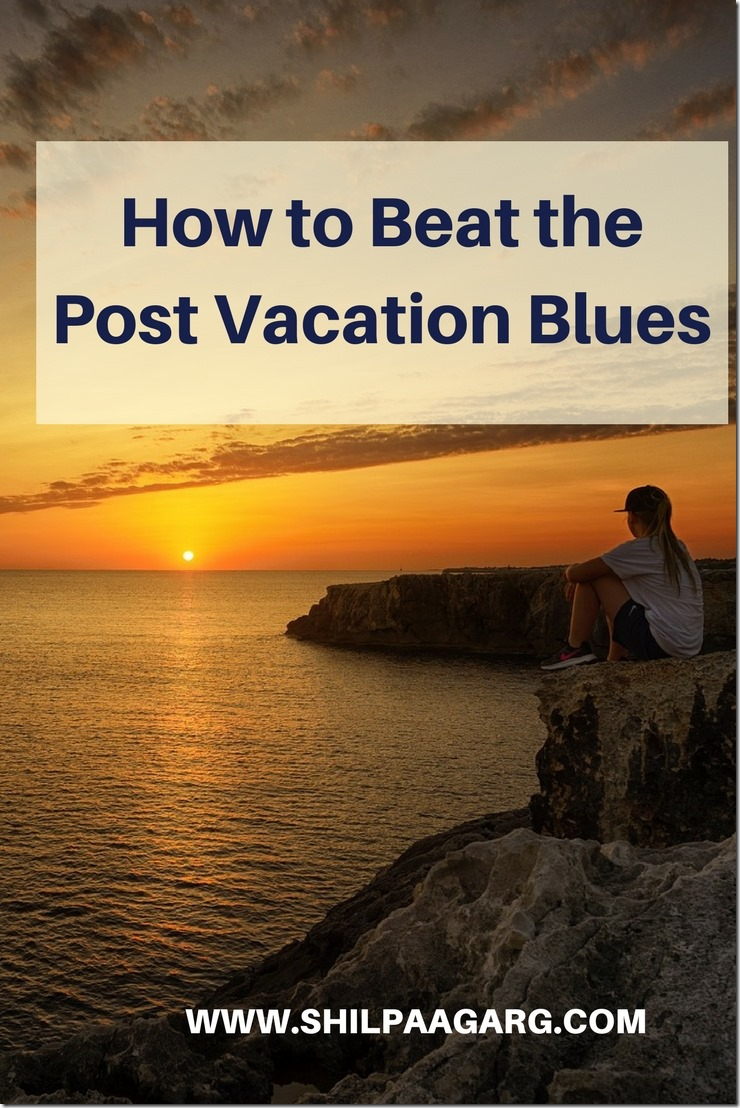 How to Beat the Post Vacation Blues