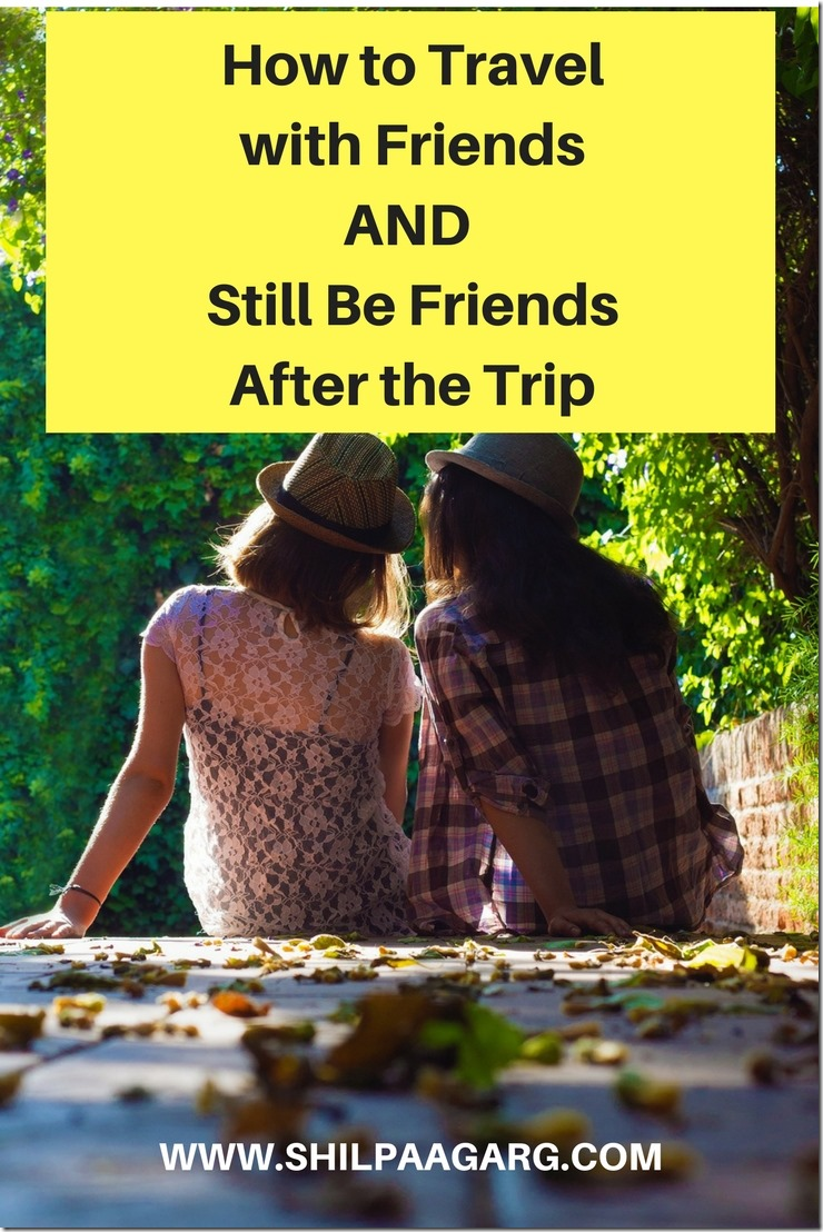 How to Travel with Friends and Still Be Friends after the Trip (1)