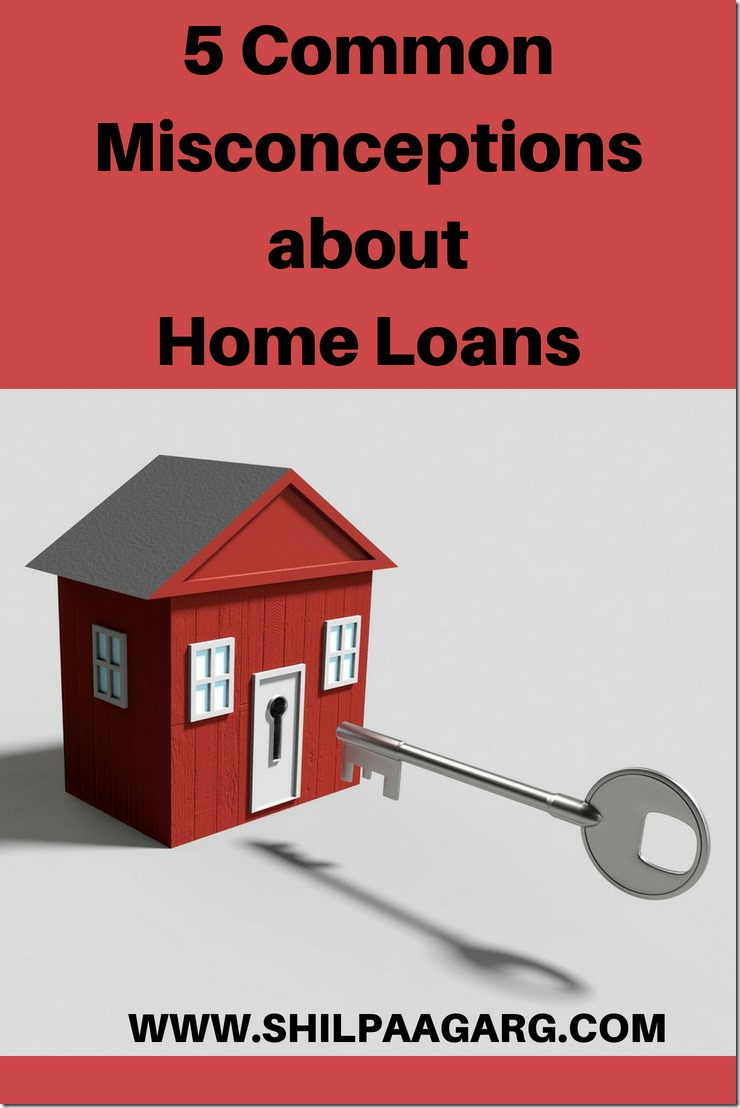 5 Common Misconceptions about Home Loans