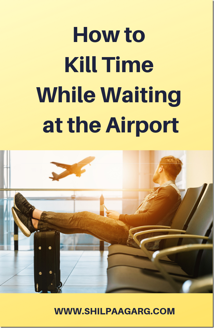 How to Kill Time While Waiting at the Airport