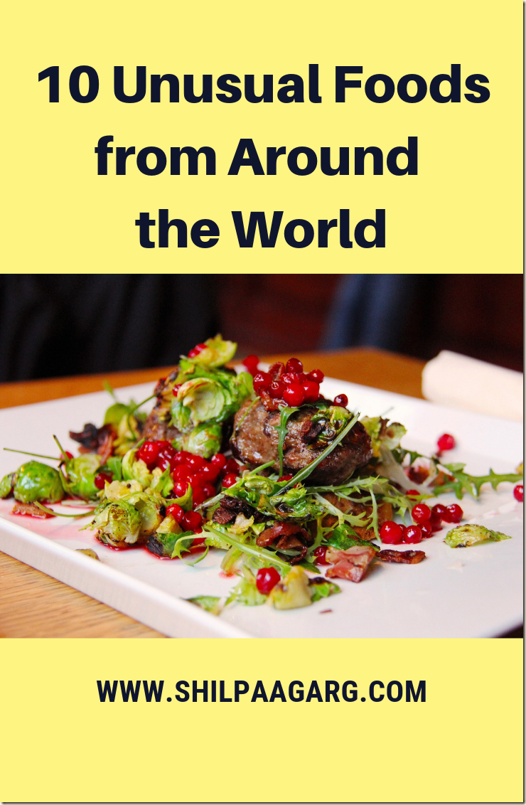 10 Unusual Foods from Around the World