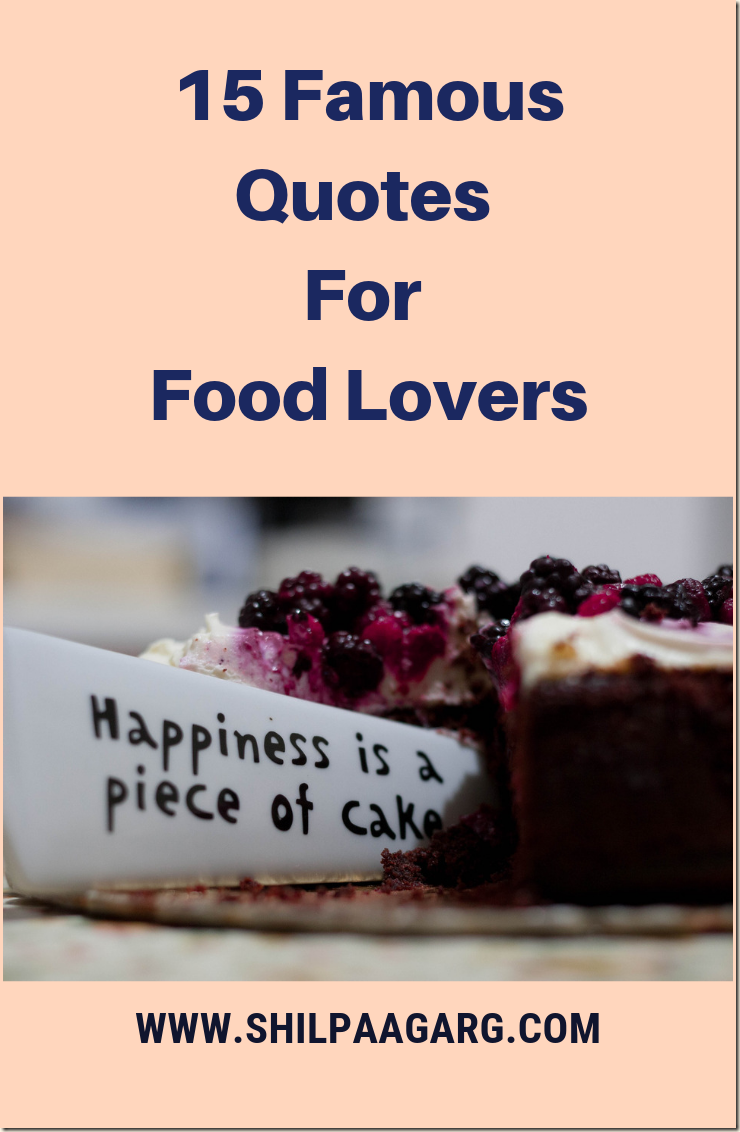 15 Famous Quotes For Food Lovers