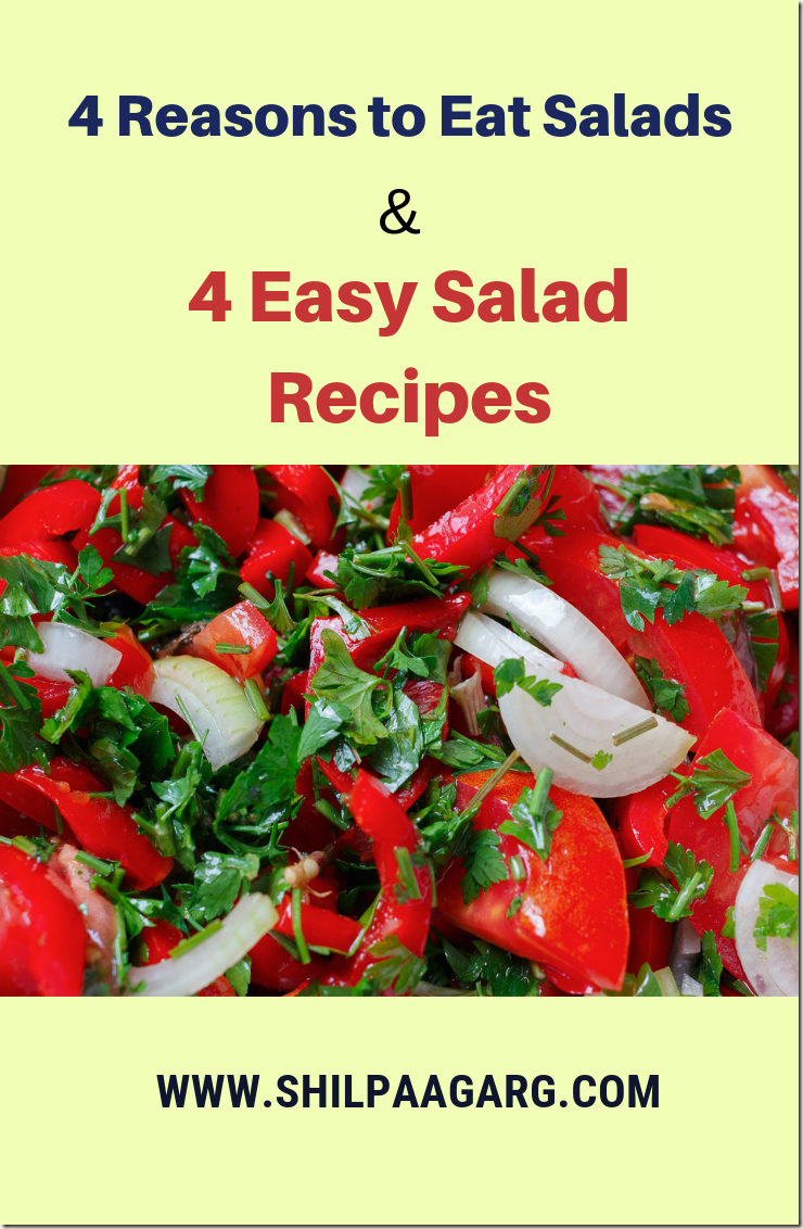 4 Reasons to Eat Salads 4 Easy Salad Recipes