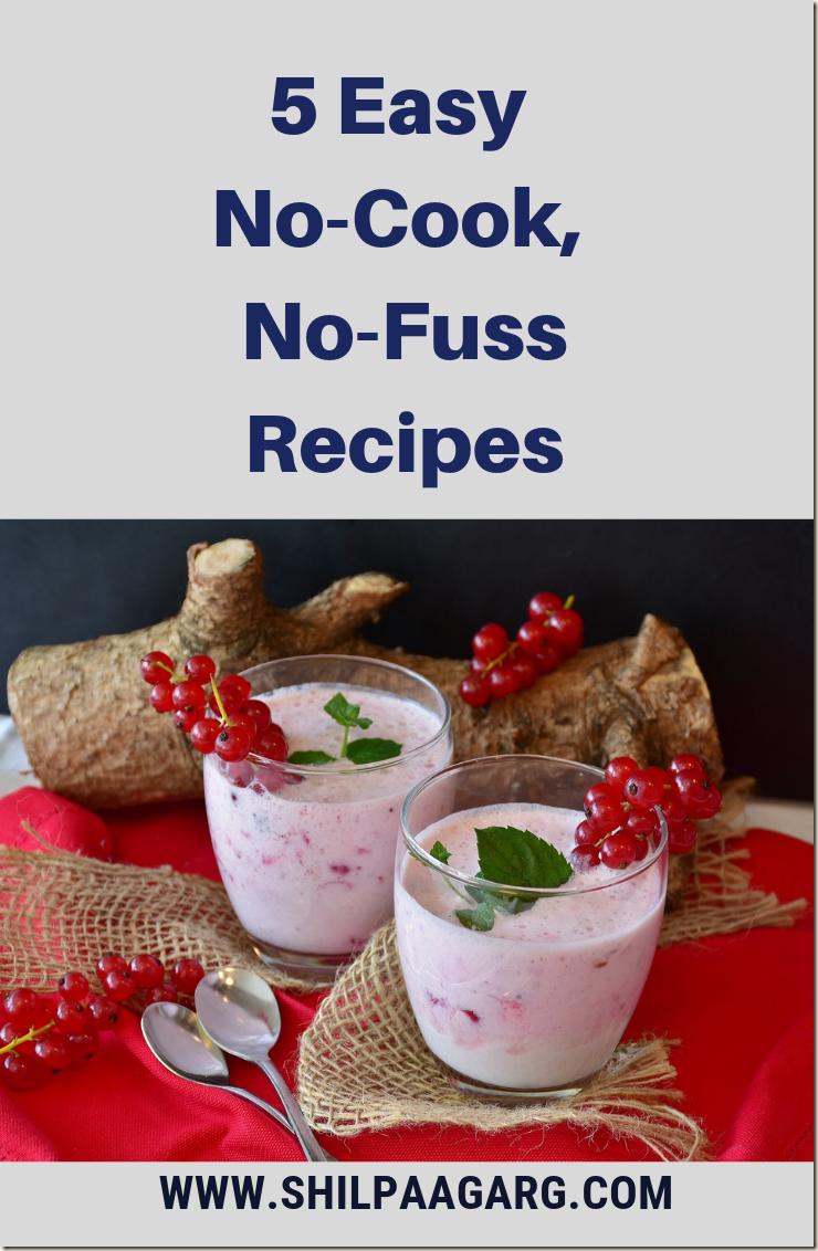 5 Easy No-Cook No-Fuss Recipes