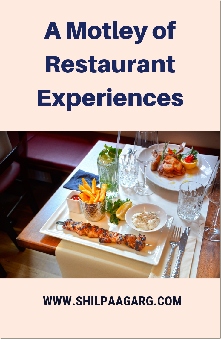 A Motley of Restaurant Experiences