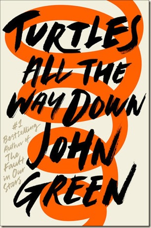 27. Turtles All the Way Down by John Green