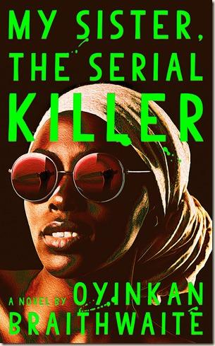 28. My Sister, the Serial Killer by Oyinkan Braithwaite