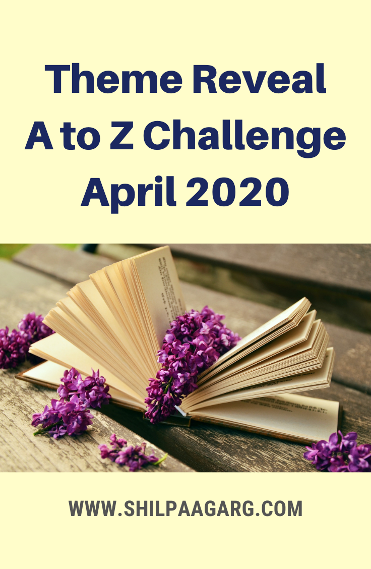 Theme Reveal A to Z Challenge April 2020